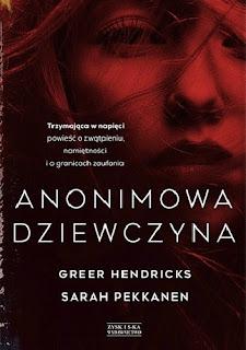 Anonimowa dziewczyna - Sarah Pekkanen, Greer Hendricks