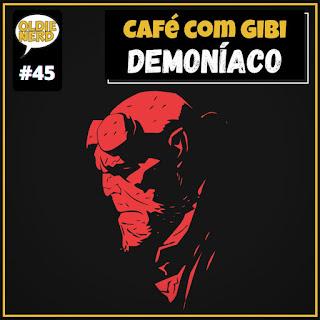 Café com Gibi 45: Demoníaco