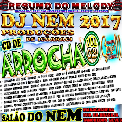 CD DE ARROCHA 2017 VOLUME 02 DJ NEM 2017 RESUMO DO MELODY