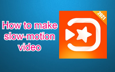 How to make the slow-motion video in VivaVideo