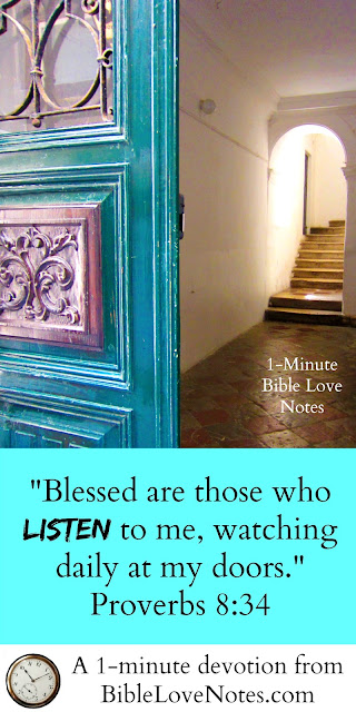 Proverbs 8:34, Let those with ears hear, listen daily at God's door