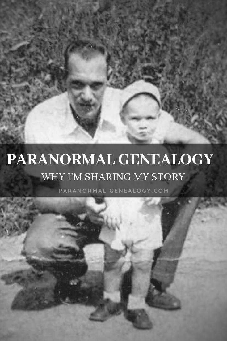 Paranormal Genealogy - Why I'm Sharing My Story #Genealogy #Paranormal #ParanormalGenealogy