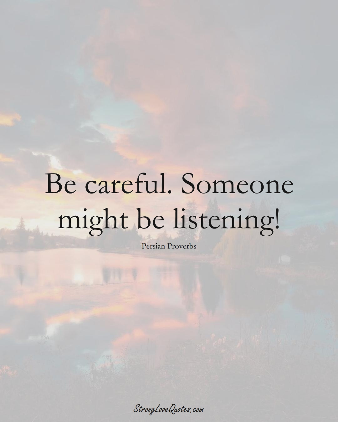 Be careful. Someone might be listening! (Persian Sayings);  #aVarietyofCulturesSayings