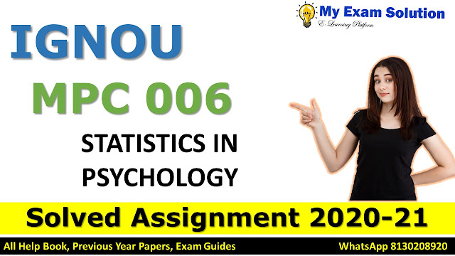 MPC 006 STATISTICS IN PSYCHOLOGY Solved Assignment 2020-21
