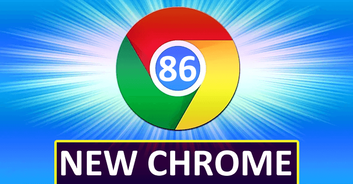 Google Chrome 86 is Rolling Out With 35 Security Fixes, Including a Critical Bug in New Password Features