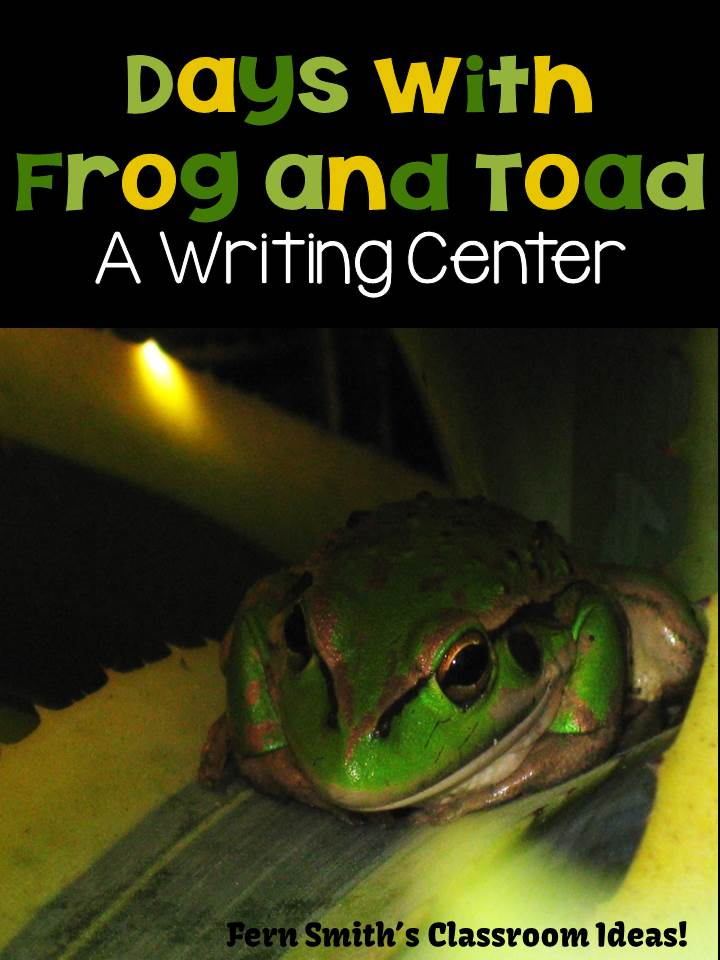 Days with Frog and Toad Writing Center For Common Core