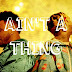 Music : Chris Brown - Ain't A Thing ( Lovin' or What) ft Tory Lanez