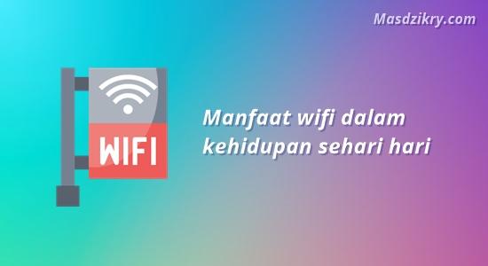 Manfaat wifi dalam kehidupan sehari hari