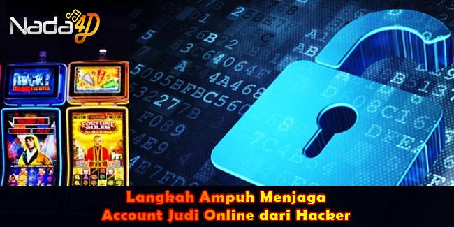 Langkah Ampuh Menjaga Account Judi Online dari Hacker