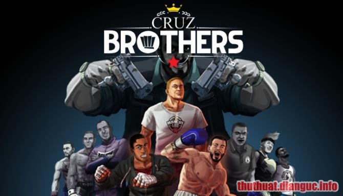 Download Game Cruz Brothers Full Crack, Game Cruz Brothers, Game Cruz Brothers free download, Game Cruz Brothers full crack, Tải Game Cruz Brothers miễn phí