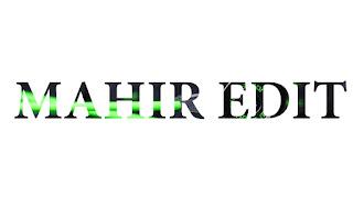 Mahir Edit