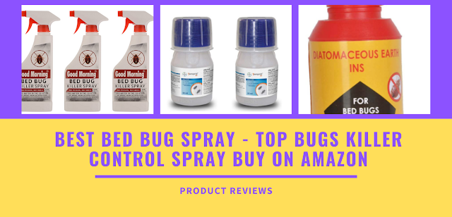 Best bed bug spray - Top bugs killer control spray most effective the best, Safe, strongest bed bug killer buy on amazon