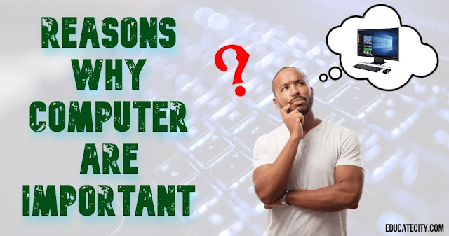 Reasons Why Computers Are Important