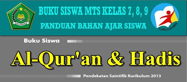 BUKU SISWA MAPEL AL-QUR'AN DAN HADIST MTS KELAS 7,8,9 KURIKULUM 2013 LENGKAP BAHAN AJAR SISWA