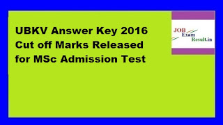 UBKV Answer Key 2016 Cut off Marks Released for MSc Admission Test