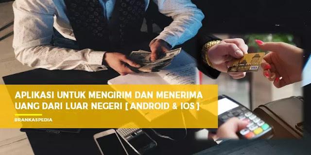 Aplikasi untuk Mengirim dan Menerima Uang dari Luar Negeri