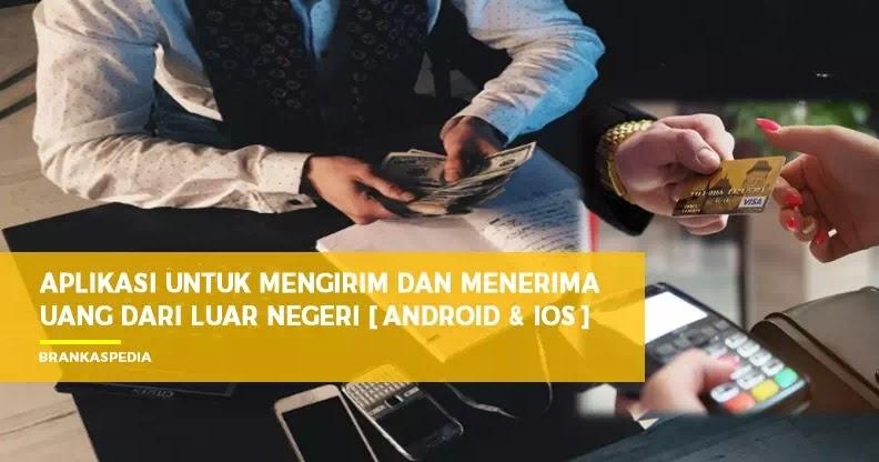 5 Aplikasi untuk Mengirim dan Menerima Uang dari Luar ...