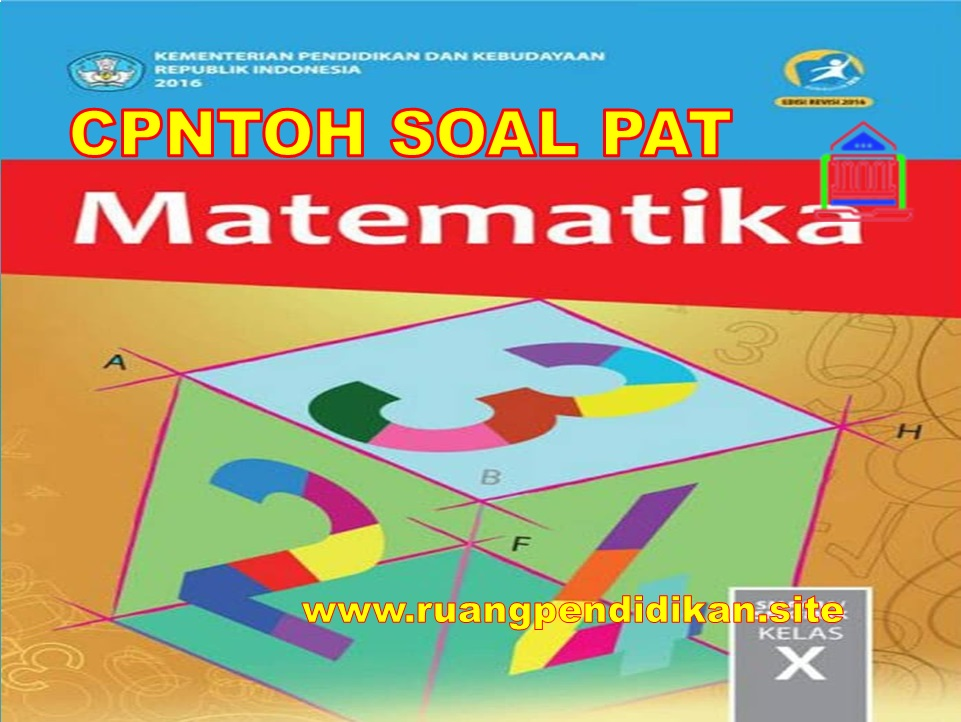 Soal Dan Kunci Jawaban PAT/UKK Matematika Kelas 10