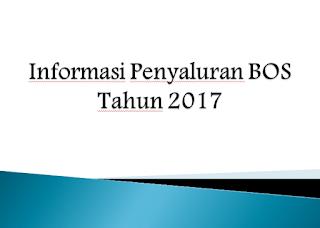 Informasi Penyaluran BOS Tahun 2017