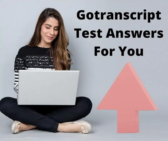 Gotranscript test answers 2021