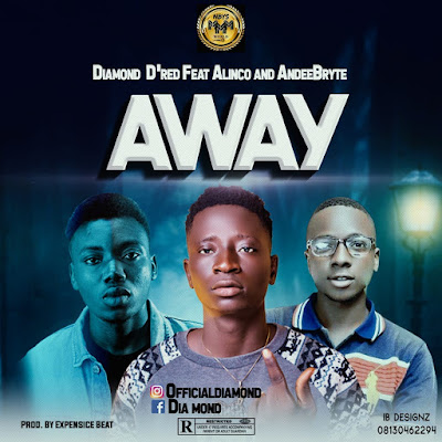 Diamond D'red Away ft Alinco and AndeeBryte