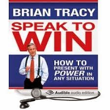 Brian Tracy Speak To Win How To Present With Power In Any Situation Pdf Book Free Download