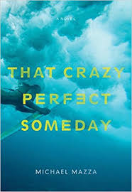 https://www.goodreads.com/book/show/31944938-that-crazy-perfect-someday?ac=1&from_search=true