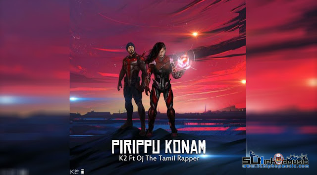 K2 - Pirippu Konam Ft (Oj da Tamil Rapper)