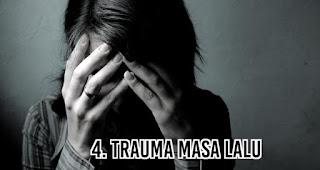 Trauma Masa Lalu menjadi masalah utama penyebab Sulit Mendapat Pacar