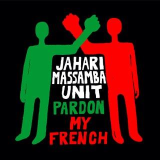 Jahari Massamba Unit - Pardon My French Music Album Reviews