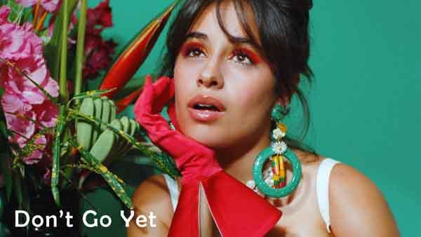 dont go yet lyrics by Camila cabello