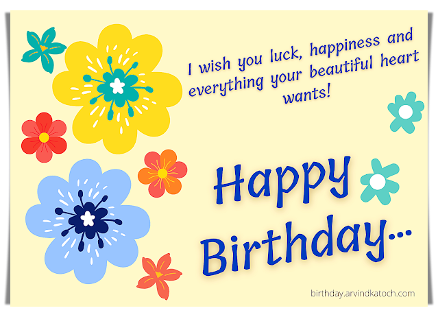 Flower Art Birthday Card (I wish you luck, happiness and everything)
