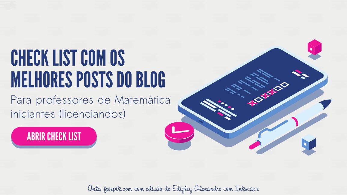 Check list com os melhores posts do blog para professores de Matemática iniciantes (licenciandos)