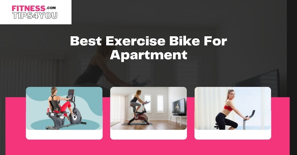 Best Exercise Bike For Apartment: Top 5 Buys For Home Use