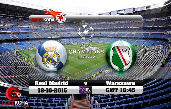 مشاهدة مباراة ريال مدريد وليجيا وارسو اليوم 18-10-2016 في دوري أبطال أوروبا
