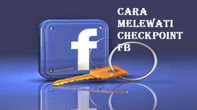 Cara Melewati CheckPoint FB