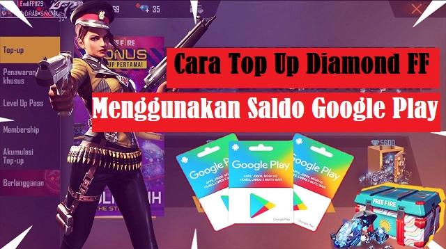 Cara Top Up Diamond FF Menggunakan Saldo Google Play