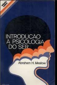 INTRODUÇAO A PSICOLOGIA DO SER - Abraham H. Maslow