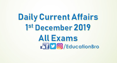 Daily Current Affairs 1st December 2019 For All Government Examinations