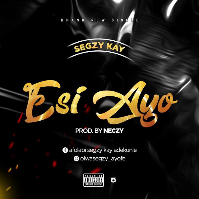[Music] Shegzy Kay – Esi Ayo
