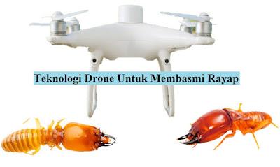 Teknologi Drone Untuk Membasmi Rayap di Atap Rumah