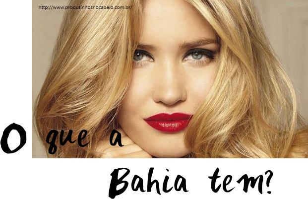 O que acontece na Bahia que os cabelos loiros não seguram pigmentação?