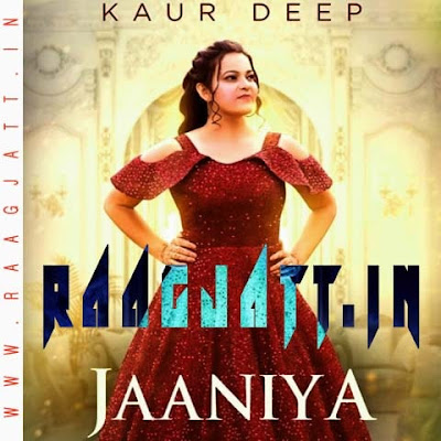 Jaaniya by Kaur Deep lyrics