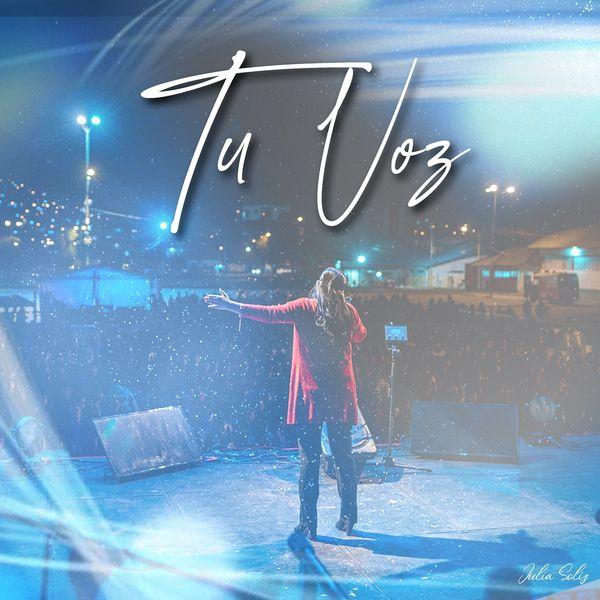 Julia Soliz – Tú Voz (Single) 2021 (Exclusivo WC)