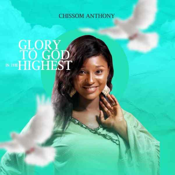 Album: Chissom Anthony – Glory to God In The Highest