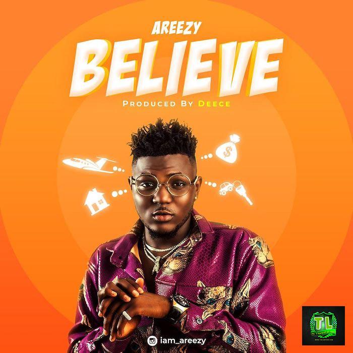 Areezy Believe Prod By Deece mp3 download teelamford