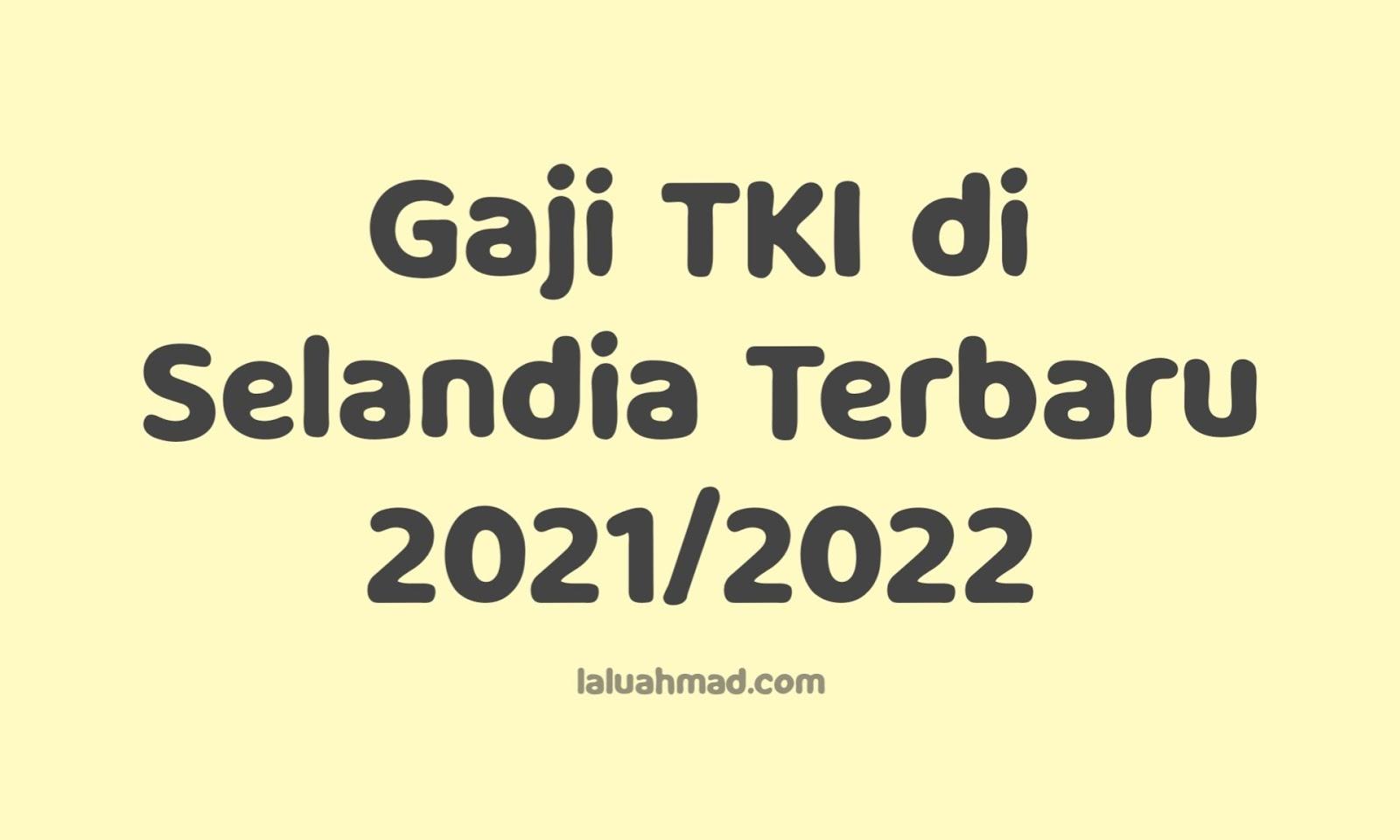 Gaji TKI di Selandia Terbaru 2021/2022