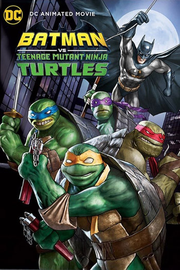 Batman vs Teenage Mutant Ninja Turtles 2019