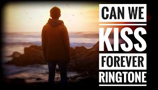 Can We Kiss Forever mp3 Ringtone download,Meme Sad Music Ringtone