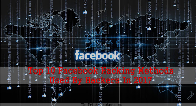 Top 10 Facebook Hacking Methods Used By Hackers In 2017